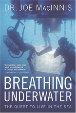 Breathing Underwater: The Quest to Live in the Sea