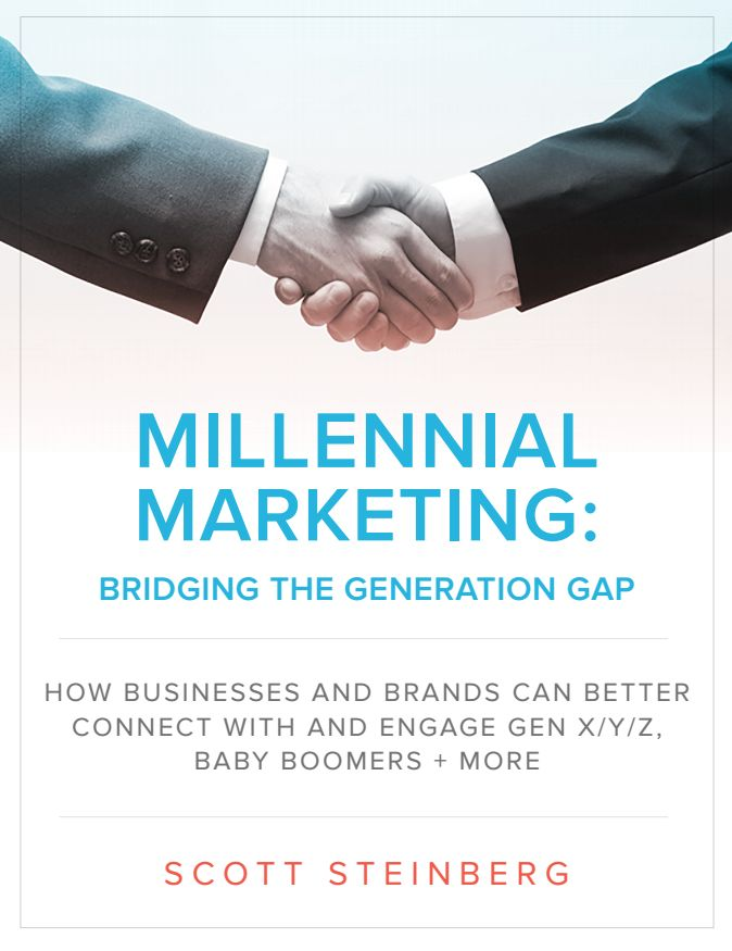 Millennial Marketing: Bridging the Generation Gap: How Businesses and Brands Can Better Connect With and Engage Gen X/Y/Z, Baby Boomers and More