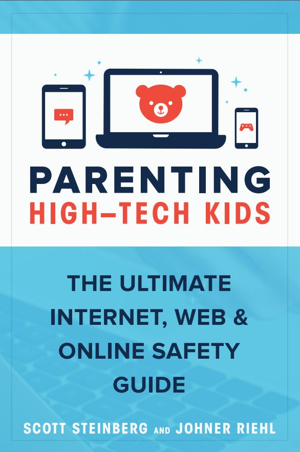 Parenting High-Tech Kids: The Ultimate Internet, Web, and Online Safety Guide (The Modern Parent's Guide Book 3)
