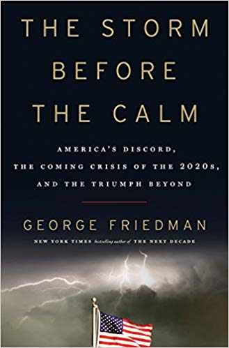 Due Out The Storm Before the Calm: America's Discord, the Coming Crisis of the 2020s, and the Triumph Beyond