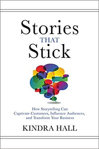Due out September 2019!  Stories That Stick: How Storytelling Can Captivate Customers, Influence Audiences, and Transform Your Business