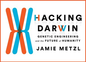 <p><em><strong>Hacking Darwin</strong></em>, Jamie Metzl's latest book, is out to great acclaim!</p>