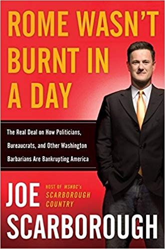 Rome Wasn't Burnt in a Day: The Real Deal on How Politicians, Bureaucrats, and Other Washington Barbarians are Bankrupting America