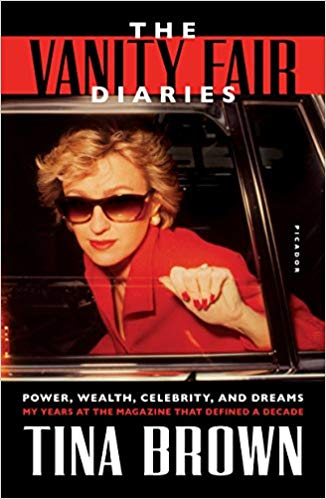 The Vanity Fair Diaries: Power, Wealth, Celebrity, and Dreams: My Years at the Magazine That Defined a Decade
