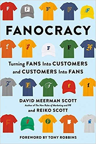 Due out in January 2020!  Fanocracy: Turning Fans into Customers and Customers into Fans