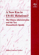 A New Era in Us-Eu Relations?: The Clinton Administration and the New Transatlantic Agenda