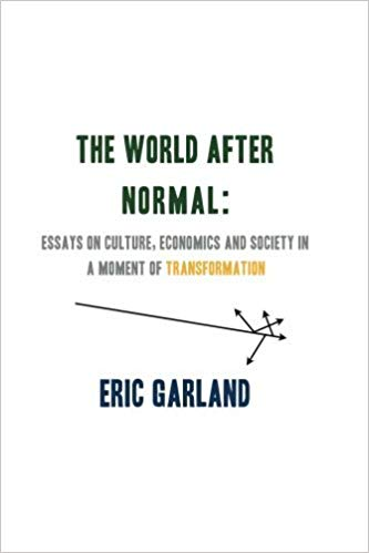 The World After Normal: Essays on culture, economics and society in a moment of transformation