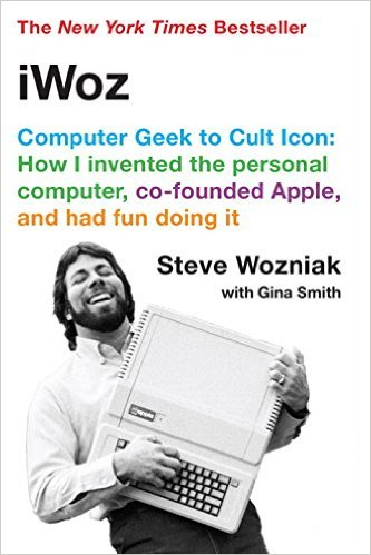 iWoz: Computer Geek to Cult Icon: How I Invented the Personal Computer, Co-Founded Apple, and Had Fun Doing It