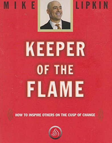 Keeper of the Flame: How to Inspire Others on the Cusp of Change