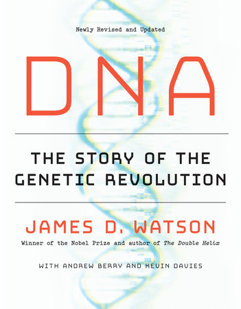 DNA: The Story of the Genetics Revolution