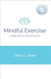 Mindful Exercise: A Bridge Between Yoga and Exercise