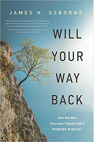 Will Your Way Back: How One Man Overcame Tragedy with a Winning Mindset