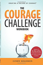 Creating A Culture Of Courage: The Courage Challenge Workbook