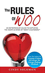 The Rules of Woo: An Entrepreneur's Guide to Capturing the Hearts & Minds of Today's Customers