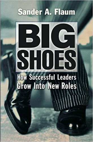 Big Shoes: How Successful Leaders Grow into New Roles