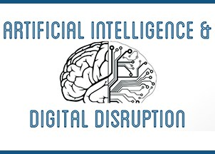 <p><strong>Artificial Intelligence & Digital Disruption</strong></p>