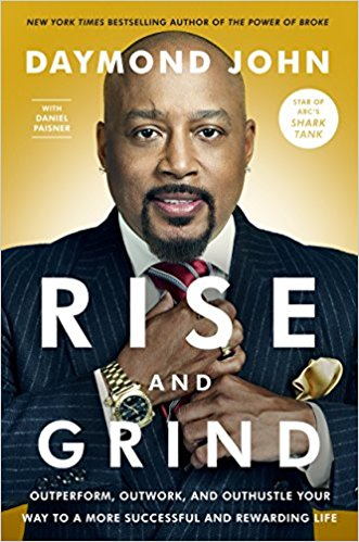 Due out January 23, 2018!  Rise and Grind: Outperform, Outwork, and Outhustle Your Way to a More Successful and Rewarding Life