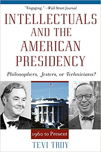Intellectuals and the American Presidency: Philosophers, Jesters, or Technicians?