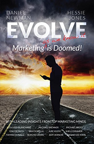 Evolve: Marketing (^as we know it) is Doomed