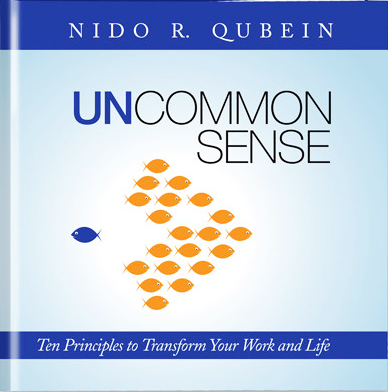 Uncommon Sense: The 10 Principles to Transform Your Work and Life