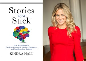 <p>Kindra Hall's Stories That Stick reveals how storytelling can help your business</p>