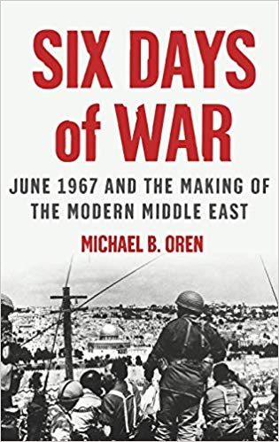 Six Days of War: June 1967 and the Making of the Modern Middle East Hardcover