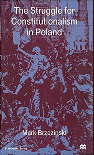 The Struggle for Constitutionalism in Poland
