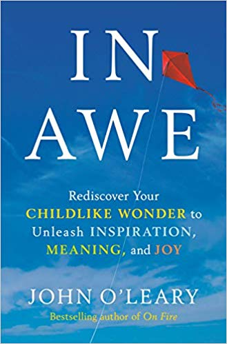Due out May 5!  In Awe: Rediscover Your Childlike Wonder to Unleash Inspiration, Meaning, and Joy