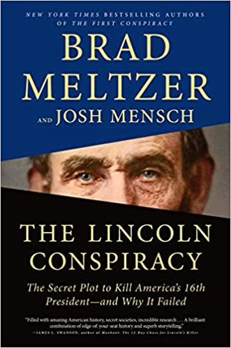 Due out May 5th! The Lincoln Conspiracy: The Secret Plot to Kill America's 16th President--and Why It Failed