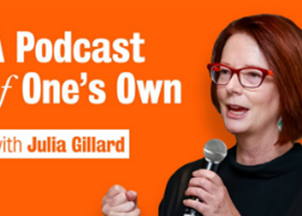 <p><span>A Podcast of One's Own with Julia Gillard</span></p>