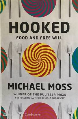 Hooked: Food, Free Will, and How the Food Giants Exploited Our Addictions