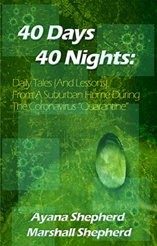 "40 Days 40 Nights: Daily Tales (And Lessons) From a Suburban Home During the Coronavirus ""Quarantine"""