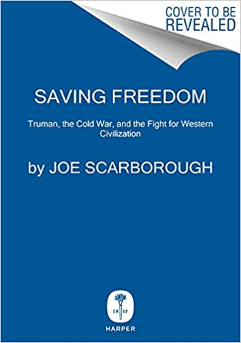 Due out in November!  Saving Freedom: Truman, the Cold War, and the Fight for Western Civilization