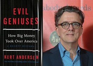 "<p>VIRTUAL PROGRAMMING: Kurt Andersen's <span>new bestselling book, </span><em>Evil Geniuses: The Unmaking of America: A Recent History</em><span> explores the question, ""</span><em>When did America give up on fairness?</em><span>"" </span></p>"
