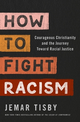 Due out in January!   How to Fight Racism: Courageous Christianity and the Journey Toward Racial Justice