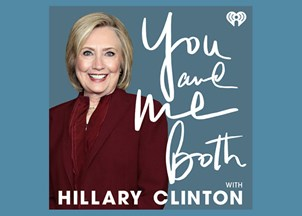 <p><span>In her new podcast, Secretary Hillary Clinton sits down for candid, in-depth, and sometimes hilarious conversations with people she finds fascinating</span></p>