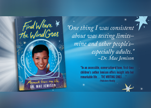 <p>Dr. Mae Jemison, first woman of color in space, releases a second edition of her young adult autobiography Find Where the Wind Goes: Moments From My Life</p>