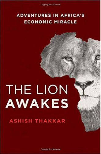 The Lion Awakes: Adventures in Africa's Economic Miracle
