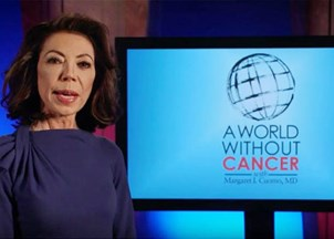 <p>Dr. Margaret Cuomo Hosts PBS Special: <em><strong>A World Without Cancer</strong></em></p>