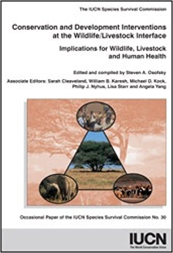 Conservation and Development Interventions at the Wildlife/Livestock Interface: Implications for Wildlife, Livestock and Human Health