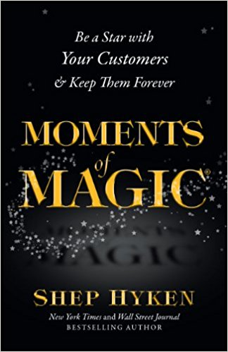 Moments  of  Magic:   Be  a  Star  With  Your  Customers  and  Keep  Them  Forever