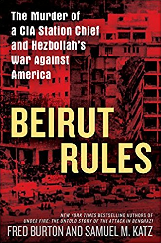 Due Out in October!    Beirut Rules: The Murder of a CIA Station Chief and Hezbollah's War Against America