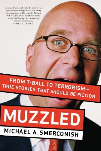 Muzzled: From T-Ball to Terrorism--True Stories That Should Be Fiction