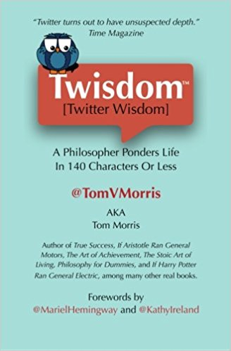 Twisdom: A Philosopher Ponders Life in 140 Characters or Less