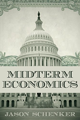 Due out June 15!  Midterm Economics: The Impact of Midterm Elections on Financial Markets and the Economy