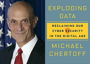 <p>Michael Chertoff's new book reveals how to protect ourselves in the digital age </p>
