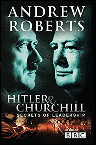 Hitler and Churchill: Secrets of Leadership