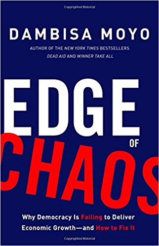 Edge of Chaos: Why Democracy Is Failing to Deliver Economic Growthand How to Fix It