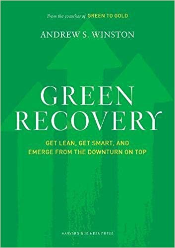 Green Recovery: Get Lean, Get Smart, and Emerge from the Downturn on Top