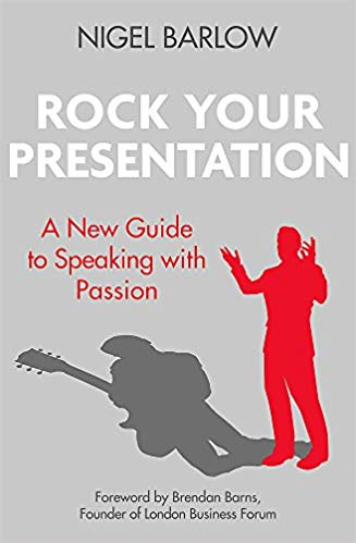 Rock Your Presentation: A New Guide to Speaking with Passion